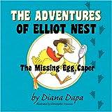 The Adventures of Elliot Nest, Diana Dapa, 1604812443