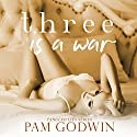 Three Is a War: Tangled Lies, Book 3 Audiobook by Pam Godwin Narrated by Lisa Zimmerman