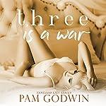 Three Is a War: Tangled Lies, Book 3 | Pam Godwin