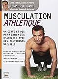 Musculation athlétique: Un corps et des performances d'athlète