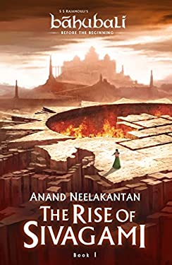The Rise of Sivagami : Book 1 of Baahubali - Before the Beginning