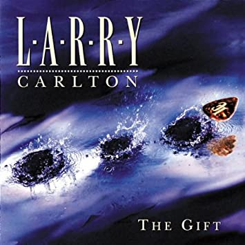 Amazon the gift larry carlton the gift negle Image collections