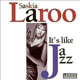 It's Like Jazz by Saskia Laroo