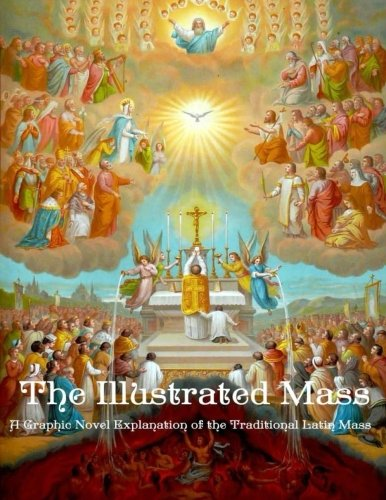 (The Illustrated Mass: A Graphic Novel Explanation of the Traditional Latin Mass )