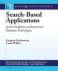 Search-Based Applications: At the Confluence of Search and Database Technologies (English Edition)