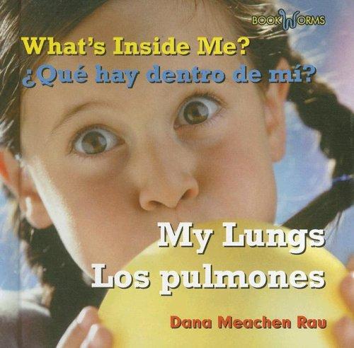 What's Inside Me? My Lungs/ Que Hay Dentro De Mi?/ Los Pulmones (Bookworms) (Spanish Edition) by Benchmark Books