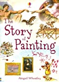 The Story of Painting, Abigail Wheatley, 0794516785