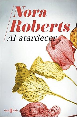 Al Atardecer Narrativa Femenina Spanish Edition 9788401020940 Roberts Nora Rosa Pérez Pérez Books