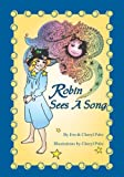 Robin Sees a Song, Jim Pahz and Cheryl Pahz, 0982415834