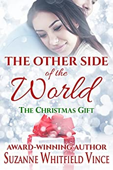 The Other Side of the World: The Christmas Gift by [Vince, Suzanne Whitfield]
