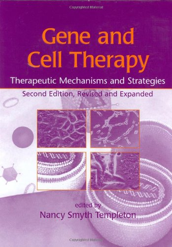 Gene and Cell Therapy: Therapeutic Mechanisms and Strategies, Second Edition, Revised and Expanded