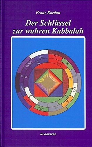 Der Schlüssel zur wahren Kabbalah: Das Geheimnis der 3. Tarotkarte Gebundenes Buch – 1. November 2015 Franz Bardon Rüggeberg 3921338271 Grenzwissenschaften