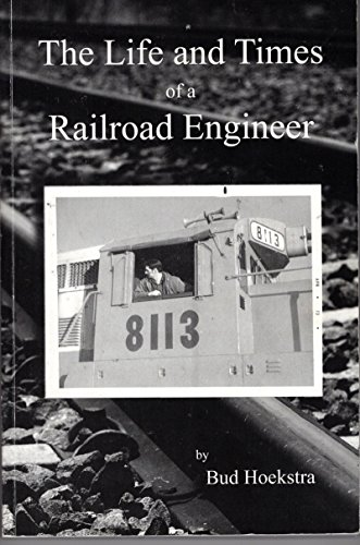 Railroad Engineers (The Life and Times of a Railroad Engineer)