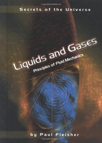 Liquids and Gases: Principles of Fluid Mechanics (Secrets of the Universe)