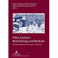 Video Analysis: Methodology and Methods: Qualitative Audiovisual Data Analysis in Sociology