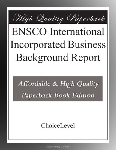 Ensco International Incorporated Business Background Report