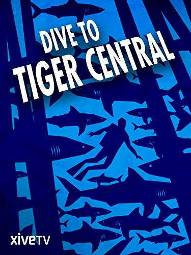 dive-to-tiger-central