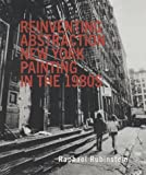 img - for REINVENTING ABSTRACTION: New York Painting in the 1980s book / textbook / text book