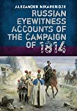 Russian Eyewitness Accounts of the Campaign Of 1814, Peter Tsouras and Alexander Mikaberidze, 1848327072