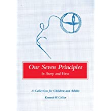 Our Seven Principles in Story and Verse: A Collection for Children and Adults