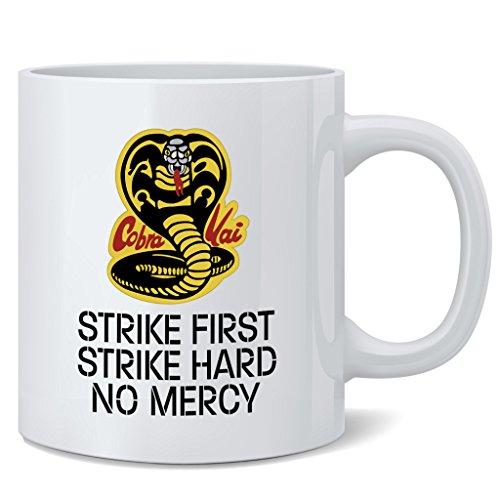 Cobra Kai Karate Kid Strike First Strike Hard No Mercy Coffee Mug Tea Cup 12 oz