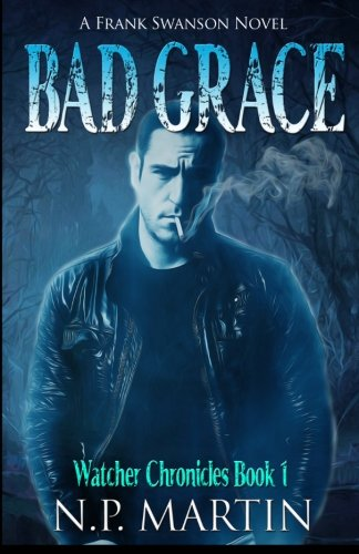 Bad Grace (Watcher Chronicles Book 1) (Volume 1) PDF