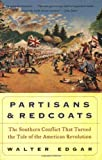 Partisans and Redcoats, Walter B. Edgar and W. Edgar, 0380806436