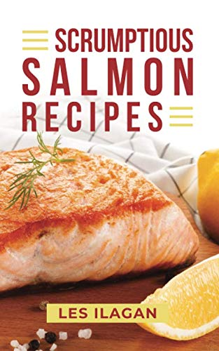 Scrumptious Salmon Recipes