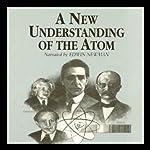 A New Understanding of the Atom | Professor John T. Sanders
