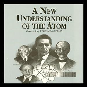 A New Understanding of the Atom Audiobook