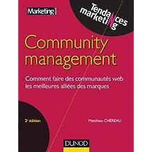 Community management - 2e éd : Comment faire des communautés web les meilleures alliées des marques (Tendances Marketing) (French Edition)