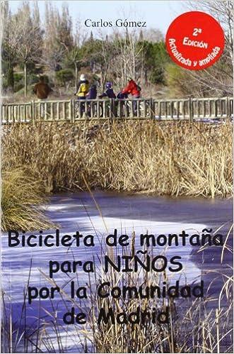 Bicicleta para niños por la comunidad de Madrid: 30 rutas sencillas para que toda la familia disfrute de su bici: Amazon.es: Gómez Sastre, Carlos: Libros