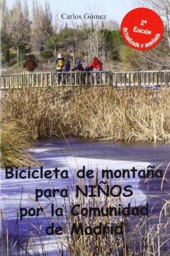 Descargar Libro Bicicleta Para Niños Por La Comunidad De Madrid: 30 Rutas Sencillas Para Que Toda La Familia Disfrute De Su Bici Carlos Gómez Sastre