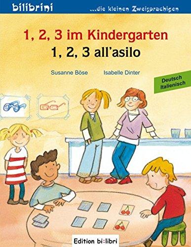 1, 2, 3 im Kindergarten: 1, 2, 3 all'asilo / Kinderbuch Deutsch-Italienisch Broschüre – 13. August 2010 Susanne Böse Isabelle Dinter Hueber Verlag GmbH & Co. KG