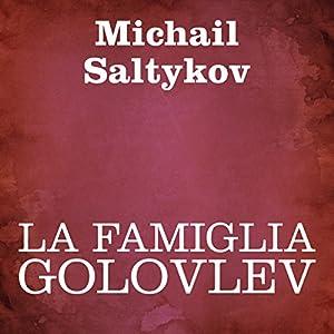 La famiglia Golovlev [The Family Golovlev] Audiobook