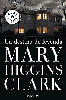 Un destino de leyenda par Mary Higgins Clark