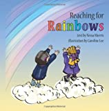 Reaching for Rainbows, Nessa Morris, 1478338997