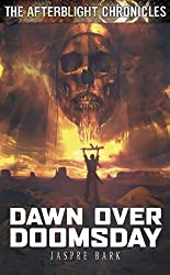 Dawn Over Doomsday (The Afterblight Chronicles Book 3)
