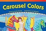 Carousel Colors, Amelia Edwards, 1480711268