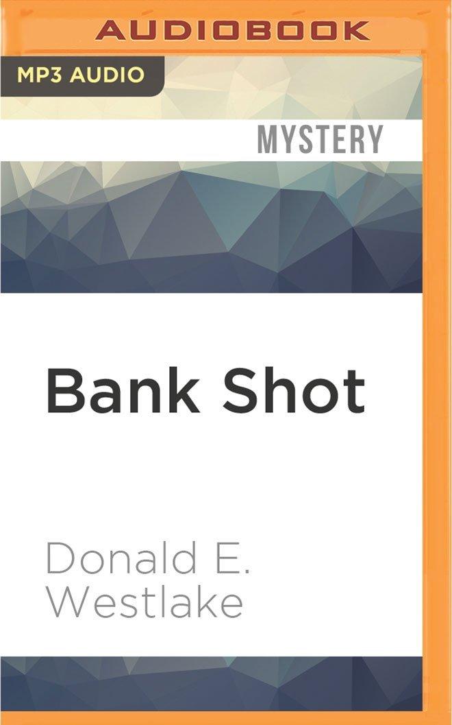Download Bank Shot: A Dortmunder Novel PDF ePub ebook