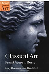 Classical Art: From Greece to Rome (Oxford History of Art) Kindle Edition