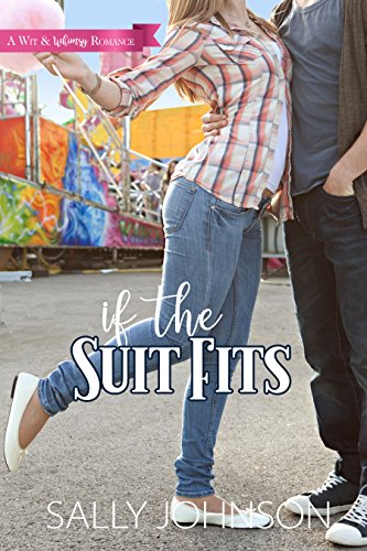 If the Suit Fits: (A Wit and Whimsy Romance Novella #3) by [Johnson, Sally]
