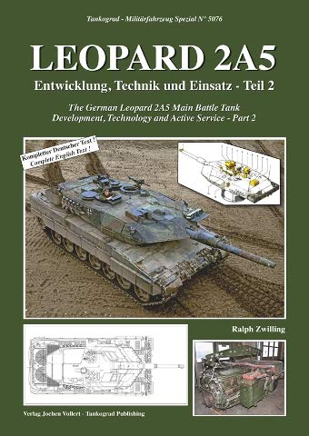 TANKOGRAD 5076 LEOPARD 2A5: THE GERMAN LEOPARD 2A5 MAIN BATTLE TANK, DEVELOPMENT, TECHNOLOGY AND ACTIVE SERVICE - PART 2 ()