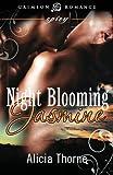 Night Blooming Jasmine, Alicia Thorne, 1440561494