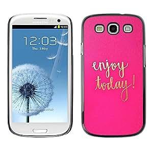 FECELL CITY // Duro Aluminio Pegatina PC Caso decorativo Funda Carcasa de Protección para Samsung Galaxy S3 I9300 // Today Motivational Gold Pink Text