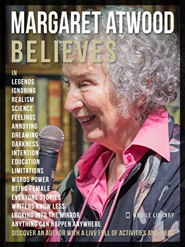 Margaret Atwood Believes: Discover an author full of activities and ideas