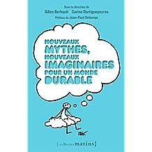 Nouveaux mythes, nouveaux imaginaires pour un monde durable