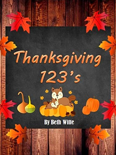 Thanksgiving 123s (Be Witty Seasonal Learning Series Book 2) by [Witte, Beth]