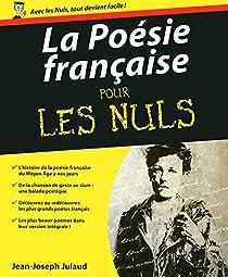 La Poésie française pour les nuls par Julaud