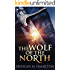 The Wolf of the North: Wolf of the North Book 1
